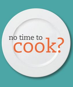 No time to cook?