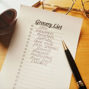 A grocery list should be made before you go. While you're checking over, eat a little something so you're not hungry in the store.
